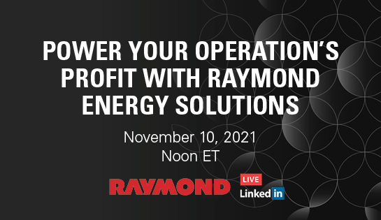 Power your operations profit with Raymond's Energy Solutions, LinkedIn Live Event on November 10th at Noon ET, The Raymond Corporation