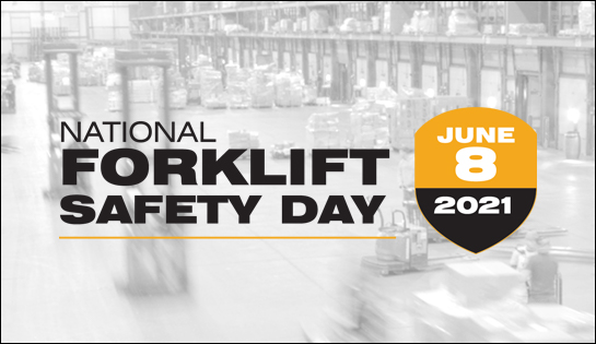 National Forklift Safety Day is June 8, 2021.