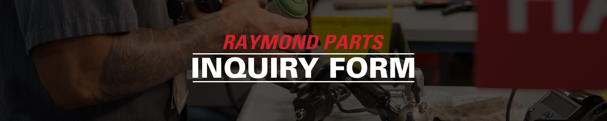 Raymond Parts, inquiry form
